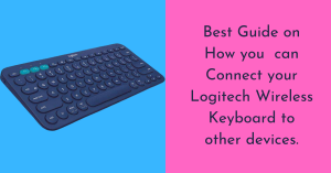 How to Connect Logitech Wireless Keyboard
