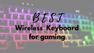 Wireless keyboard for gaming 2021