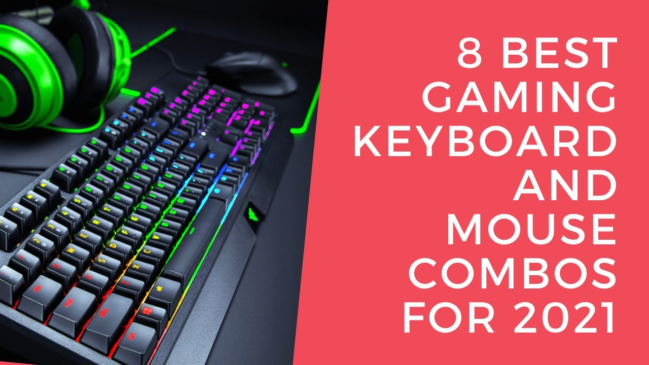 The 8 Best Gaming Keyboard and Mouse Combos for 2021
