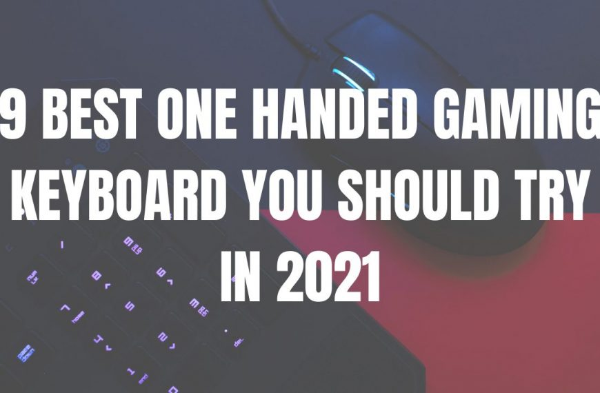 The 9 Best One Handed Gaming Keyboard – Reviews & Buying Guides