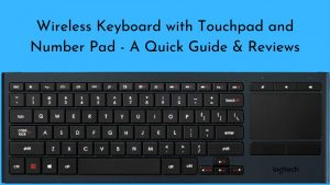 Wireless Keyboard with Touchpad and Number Pad